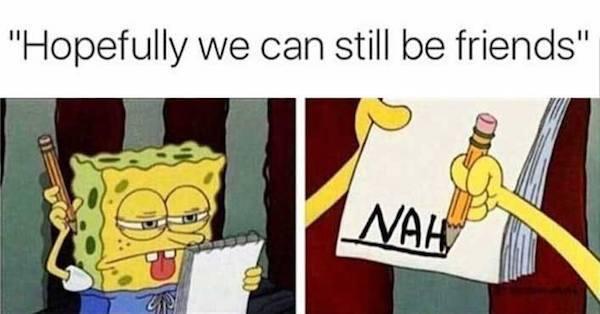 funny break up memes humor  friendship breakup memes