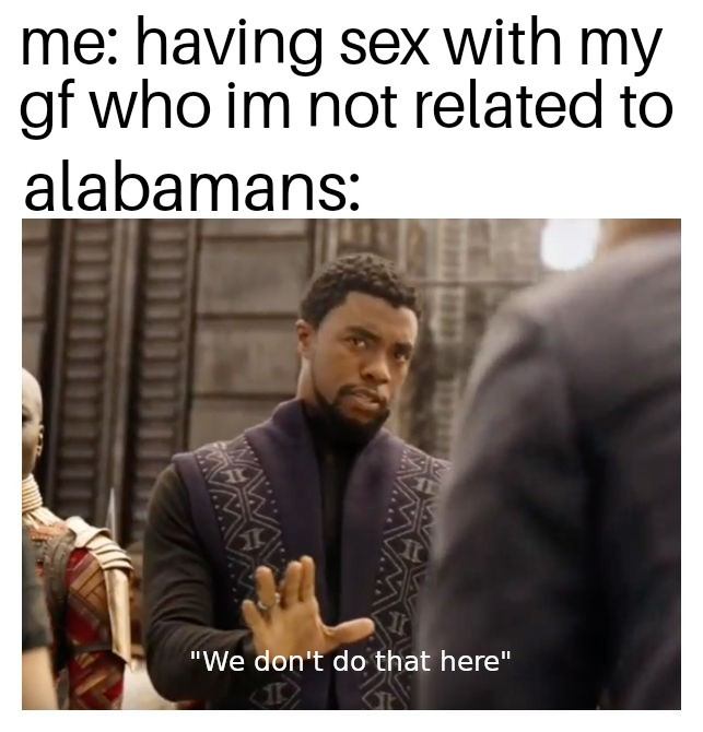 Alabama 100 Memes we dont do that