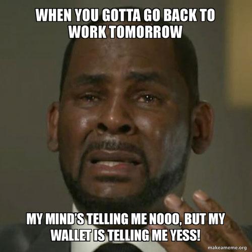 work memes  honest work meme work sucks meme