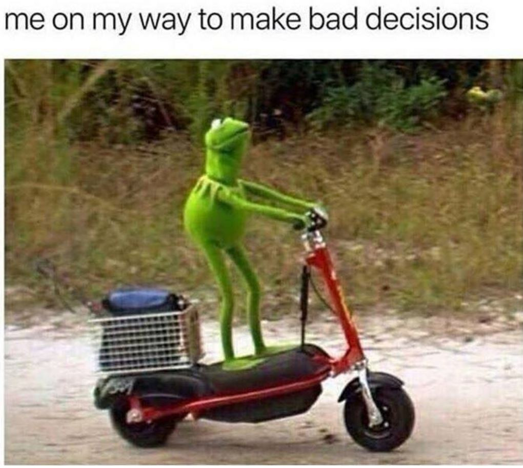 Bad Decision Memes that's Funny Af